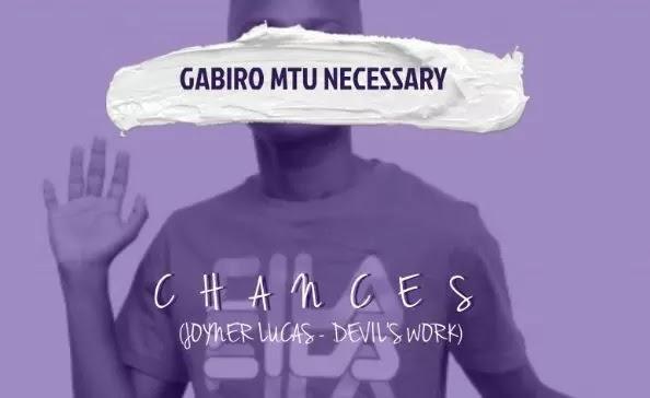 Download Audio by Gabiro Mtu Necessary – Chances