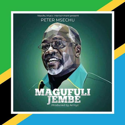 Download Mp3 | Peter Msechu – Magufuli Jembe