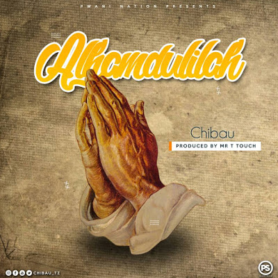 Download Mp3 | Chibau ft Mr T Touch – Alhamdulilah