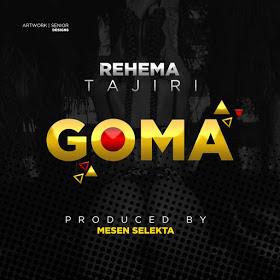Audio | Rehema Tajiri – Goma
