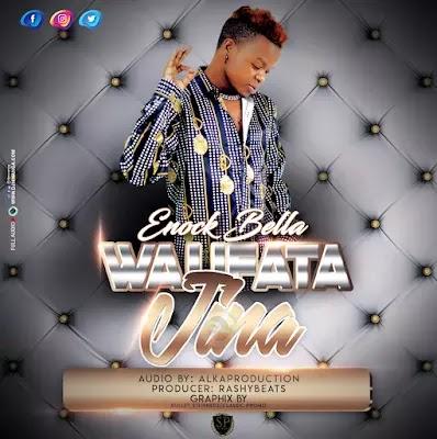 Download Audio by Enock Bella – Walifuata Jina