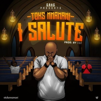Download Audio by Toks Nnamani – I Salute