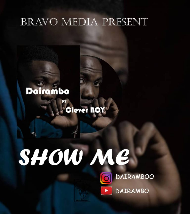 Download new Audio by Dairambo ft Clever Boy – Show Me