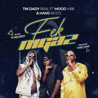 Download Audio | Tin dady real Ft. Hans Ricco & Moody vibes – Fake Nigaz