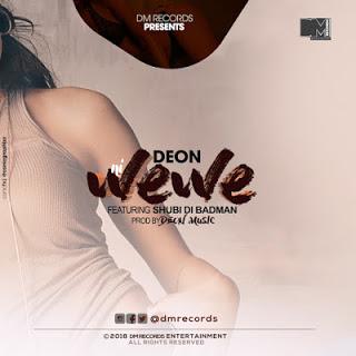 Download Mp3 | Deon ft Shubi di BadMan – Ni Wewe
