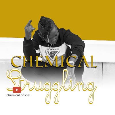Download Mp3   Chemical ft Fraga – Struggling