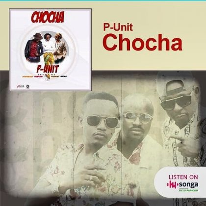 Download Mp3   P- Unit – Chocha